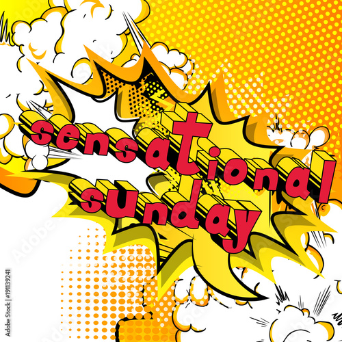 Sensational Sunday - Comic book style word on abstract background.