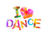 I love dance. Vector Inscription