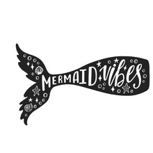 Mermaid Vibes Hand Drawn Inspiration Quote About Summer  Mermaid's Tail Typography Design For Print Poster Invitation Tshirt  Illustration Sticker