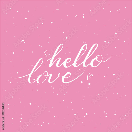 Fotobehang Positive Typography Hand drawn hello love phrase. Postcard for Valentines day