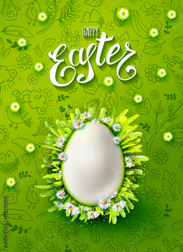 Vertical vector poster with realistic egg in frame made with chamomiles, grass . Handwriting inscription Happy Easter. Green background with hand drawn holidays doodles. Lettering, calligraphy. - 192318684