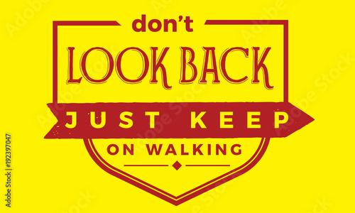 no-mires-atras-solo-sigue-caminando