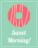vector poster with pink donut. Sweet morning art - 192538415