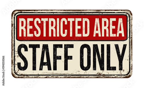 Restricted Area - Staff Only vintage rusty retro sign