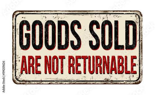 Fotobehang Vintage Poster Goods sold are not returnable vintage rusty metal sign