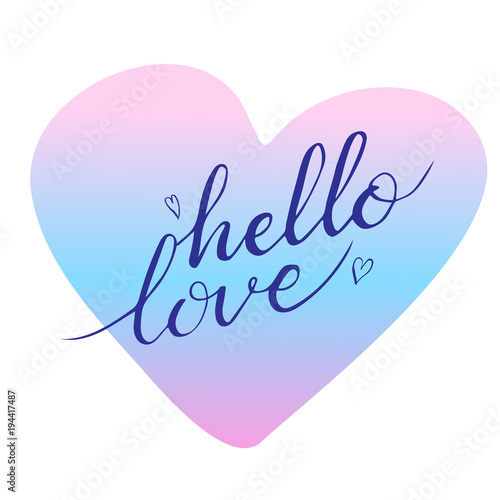 Staande foto Positive Typography Hand drawn hello love phrase. Postcard for Valentines day