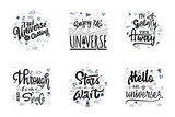 A set of quotations about the cosmos, the universe, the galaxy. Space travel, lettingering handmade. Astronomy quote, typographical sign - banner, sweet postcard.