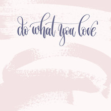 Do What You Love  Hand Lettering Text About Life Sticker