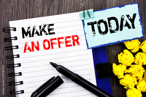 Writing text showing  Make An Offer. Business photo showcasing Settlement Negotiation With Agent Agency Over Home  written on notebook book paper on the wooden background Today