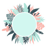 Vector round frame with  tropical leaves and plants in scandinavian style. Hand drawn background. Poster in pink and blue colors with place for text. - 195117202