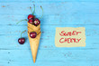 sweet cherries - leckere Kirschen