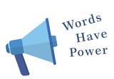 У слов есть власть. Крик в мегафон.
