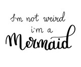 Mermaids Inspirational Quote About Summer Modern Calligraphy Phrase  Hand Drawn Simple  Lettering For Print And Poster Typography Design Wall Sticker