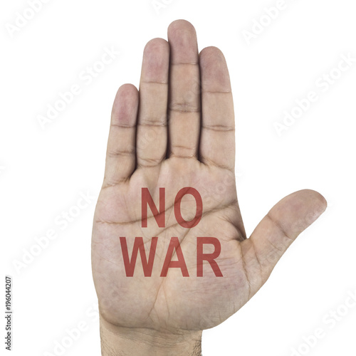 Hand raised stop gesture with words - NO WAR - isolated on white Poster