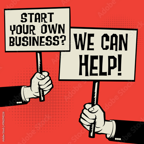 Start Your Own Business? We Can Help!,