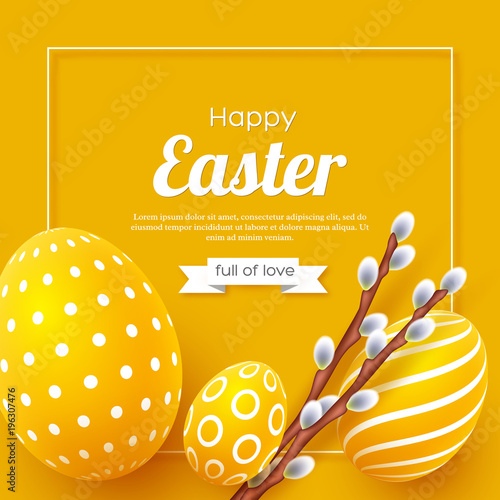 Abstract Easter yellow background. Decorative 3d eggs with frame and willow branches. Vector illustration.
