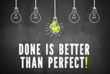 Done is better than perfect - 196948422