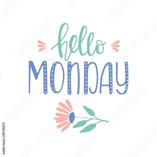 Hello Monday -Inspirational quote