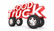 Food Truck Words Wheels Buy Meals On the Go 3d Illustration