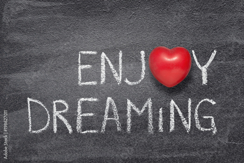 enjoy dreaming heart
