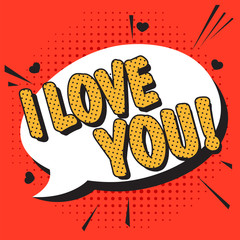 I love you text. Pop art phrase in comic style. illustration