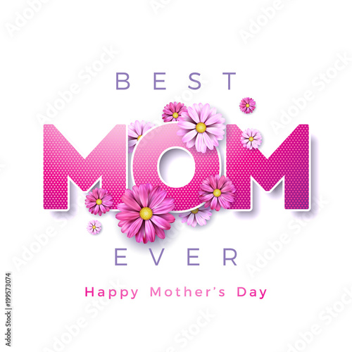 Happy Mothers Day Greeting card design with flower and Best Mom Ever typographic elements on white background. Vector Celebration Illustration template for banner, flyer, invitation, brochure, poster.