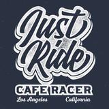 Just Ride Cafe Racer - Vintage Tee Design For Printing  - 199722084