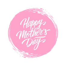 Happy Mother's Day Handwritten Lettering Text Design On Pink Circle Brush Stroke   Illustration Sticker