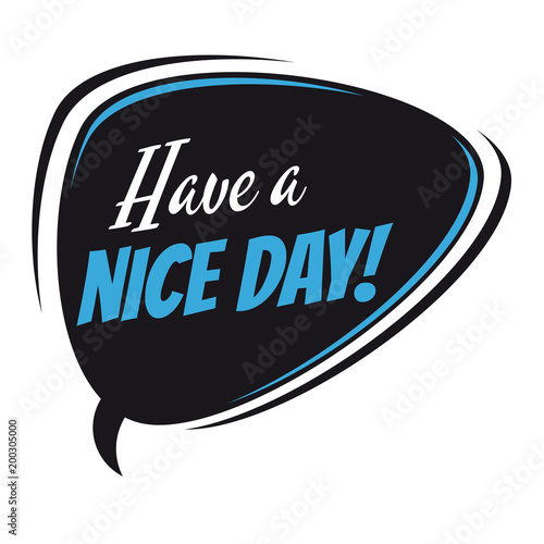 have a nice day retro speech bubble