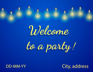 A lot of electric bulbs on blue background. Inscription Welcome to a party. Vector illustration © Anastasia Gapeeva