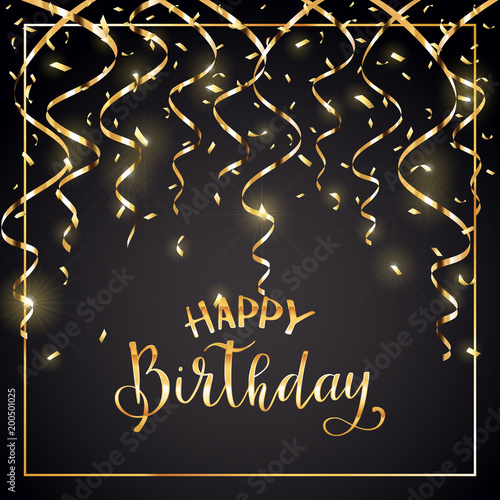 Golden text Happy Birthday with streamers and confetti on black background