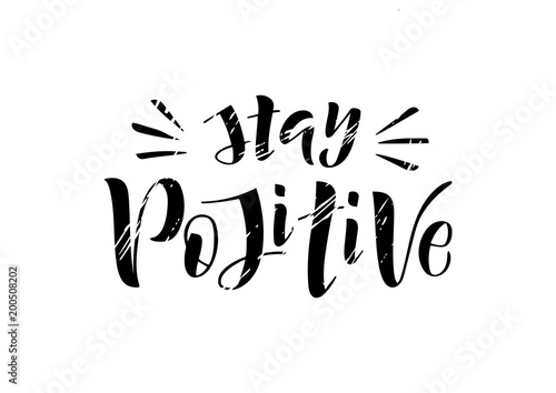Plexiglas Positive Typography Hand drawn lettering phrase Stay positive