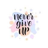Lettering phrase Never give up