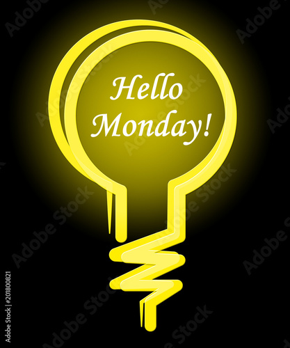 Monday Morning Wishes - Hello Lightbulb - 3d Illustration