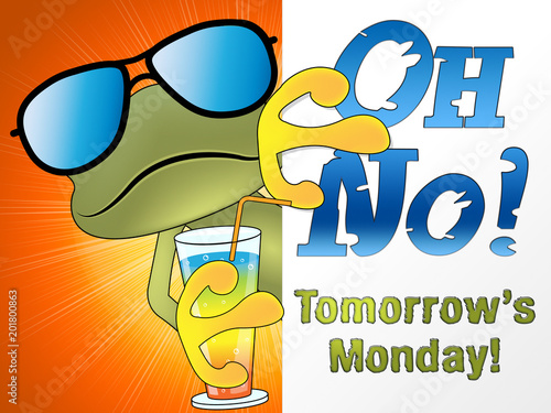 Tomorrow Is Monday Quotes - Oh No Frog - 3d Illustration