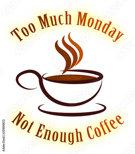 Monday Coffee Quotes - Not Enough - 3d Illustration
