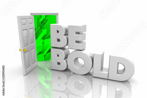 Be Bold Door Open New Opportunity Bravery Courage Word 3d Illustration