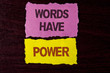 Writing note showing  Words Have Power. Business photo showcasing Statements you say have the capacity to change your reality written on Tear Sticky Note Papers on the wooden background.