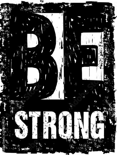 Fotobehang Positive Typography design vector typography be strong for print t shirt men