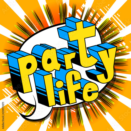 Party Life - Comic book style phrase on abstract background.