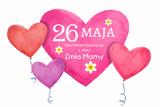 Dzień Matki 26 Maja - kartka z życzeniami oraz balonikami w kształcie serca - 205227098