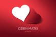 """Dzień Matki 26 Maja - białe i czerwone serce z podpisem """"Dzień Matki"""""""