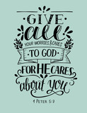 Bible verse made hand lettering Give all your worries and cares to God, because He cares about you.