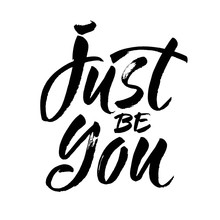 Inspirational Quote Just Be You Modern Ink Calligraphy Brush Painted Letters  Illustration Sticker