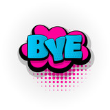 bye hand drawn pictures effects. Template comics speech bubble halftone dot background. Pop art style. Comic dialog cloud, text pop-art. Creative idea conversation sketch explosion.