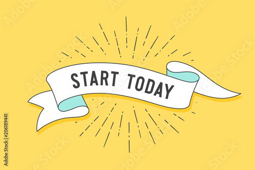 Start today  Vintage ribbon banner and drawing in old school style