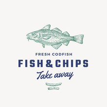 Fish And Chips   Sign Symbol Or Logo Template Hand Drawn Cod Fish And Potato Fries  Classy Retro Typography Vintage  Emblem Sticker