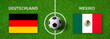 Leinwanddruck Bild - Fußball - Deutschland gegen Mexiko