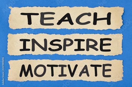 Teach Inspire Motivate Concept