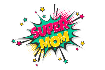 Super mom pop art comic book text speech bubble